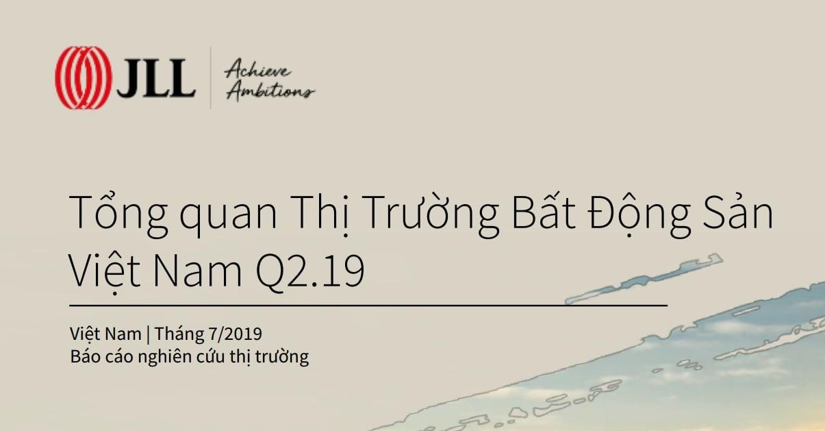 Tổng quan thị trường BĐS Việt Nam (Quý 2 năm 2019)