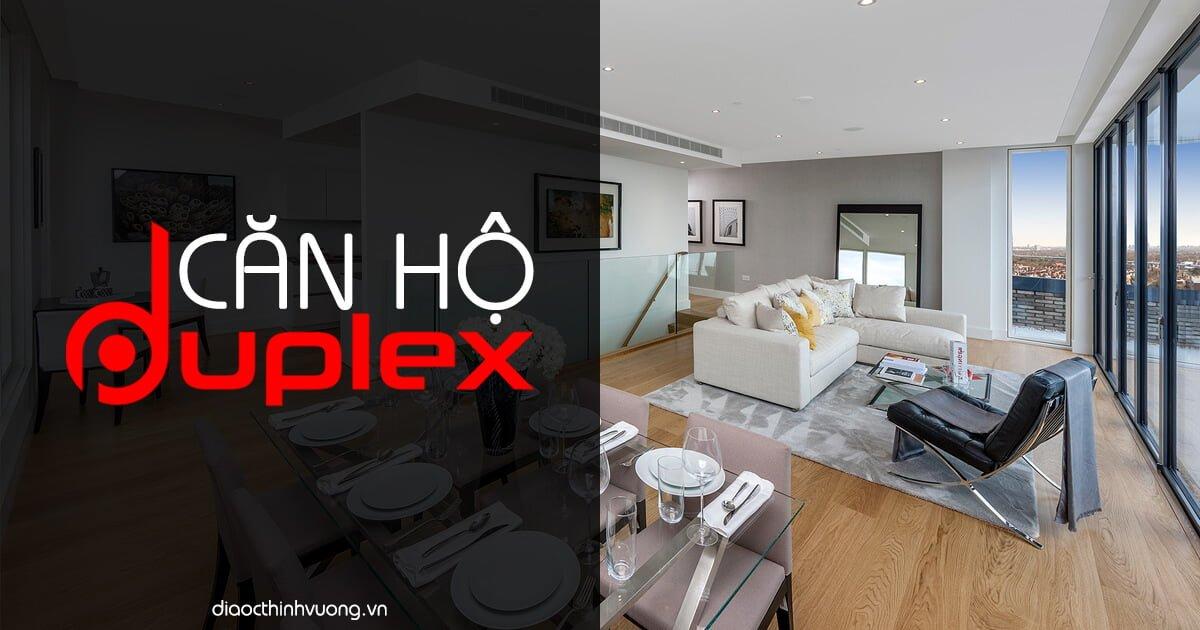Căn hộ Duplex | Sự lựa chọn hoàn hảo cho giới thượng lưu