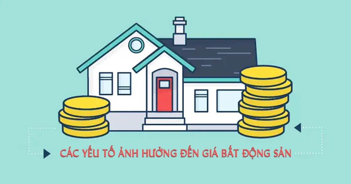 Các yếu tố ảnh hưởng đến giá bất động sản
