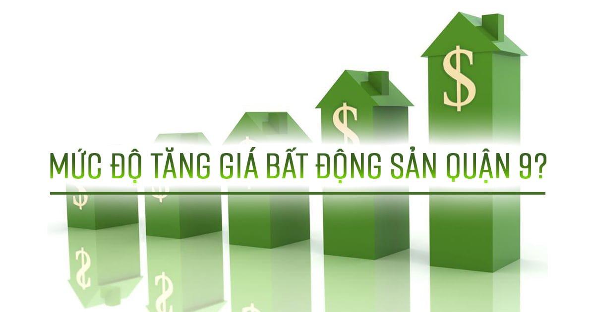Mức độ tăng giá bất động sản Quận 9