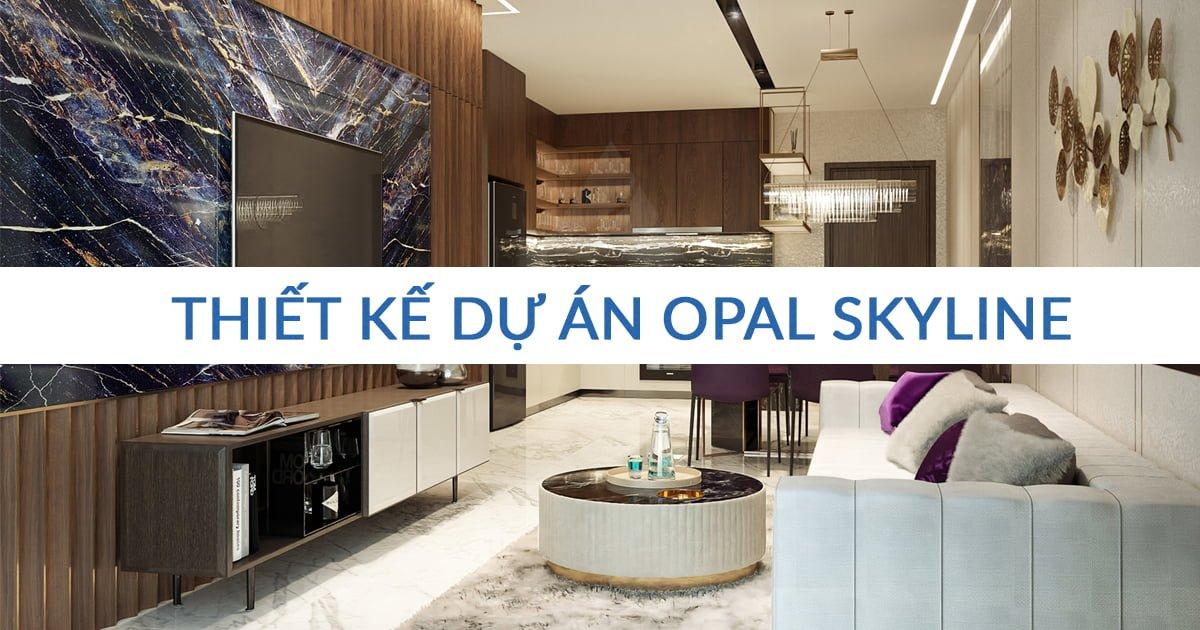 Tìm hiểu thiết kế & nhà mẫu của dự án Opal Skyline