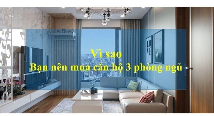 Vì sao bạn nên mua căn hộ 3 phòng ngủ