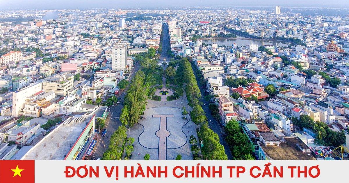 Danh sách đơn vị hành chính trực thuộc thành phố Cần Thơ