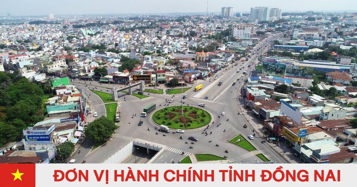 Danh sách đơn vị hành chính trực thuộc tỉnh Đồng Nai