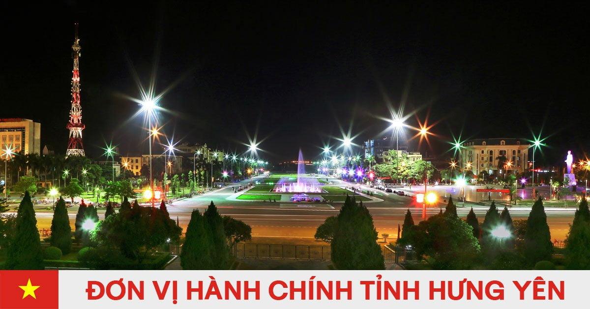 Danh sách đơn vị hành chính trực thuộc tỉnh Hưng Yên