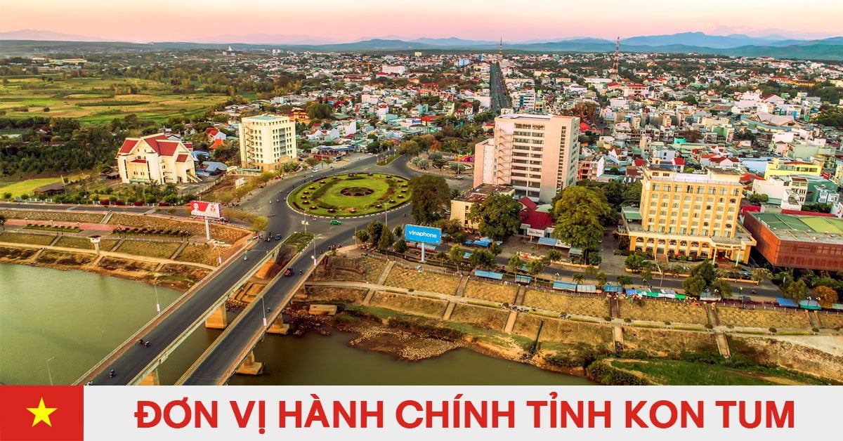 Danh sách đơn vị hành chính trực thuộc tỉnh Kon Tum