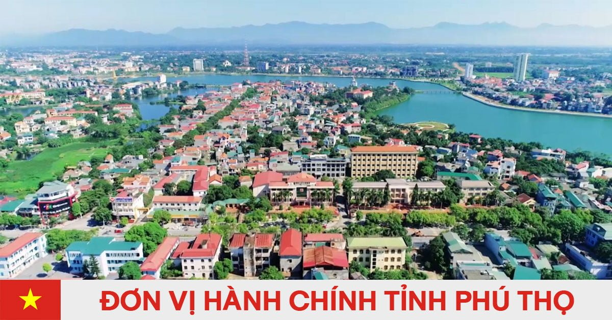 Danh sách đơn vị hành chính trực thuộc tỉnh Phú Thọ