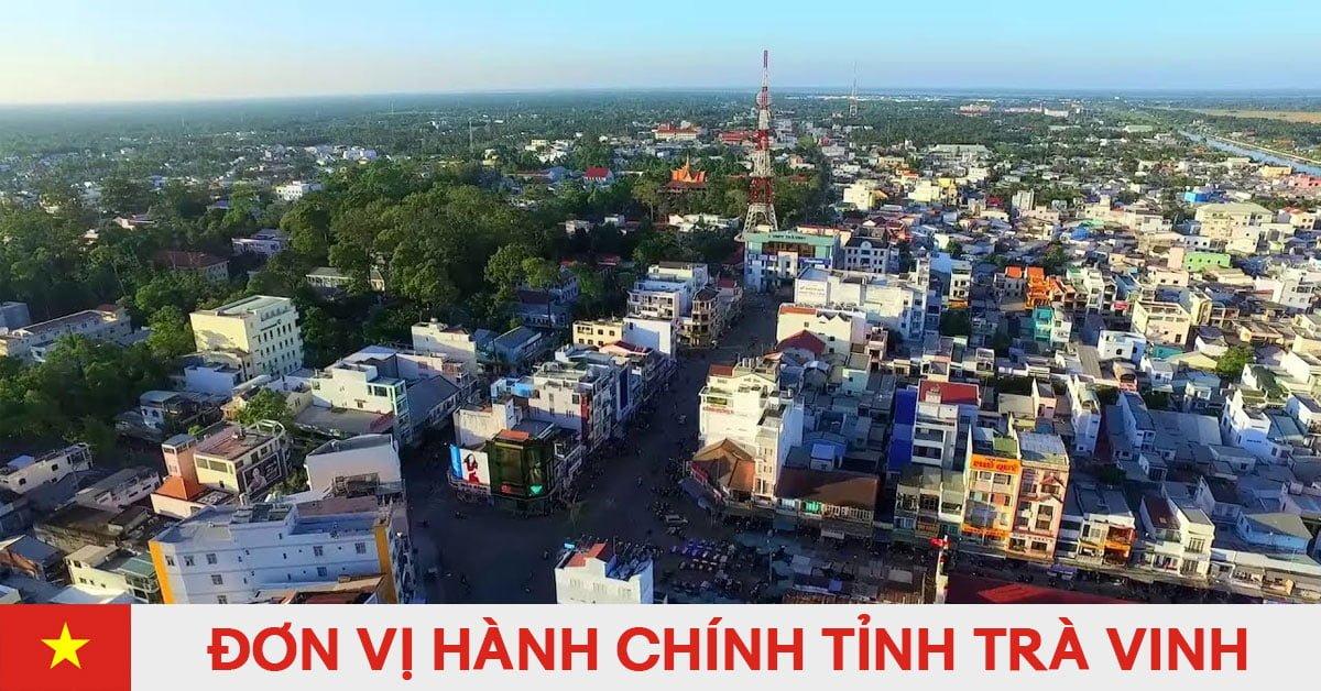 Danh sách đơn vị hành chính trực thuộc tỉnh Trà Vinh