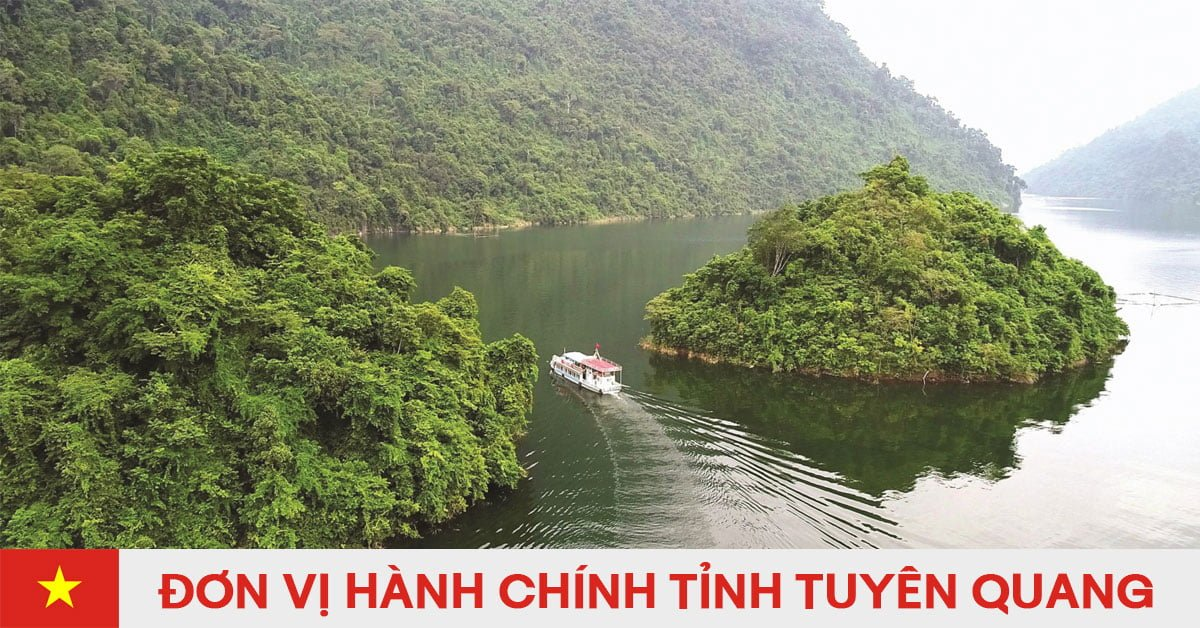 Danh sách đơn vị hành chính trực thuộc tỉnh Tuyên Quang
