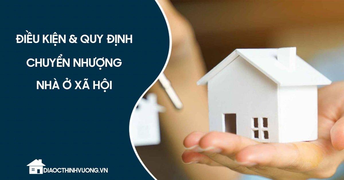 Điều kiện & quy định chuyển nhượng nhà ở xã hội