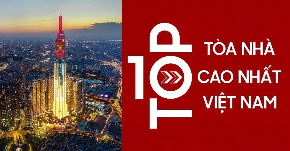 Top #10 tòa nhà cao nhất Việt Nam