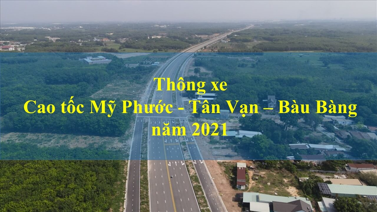 Thông xe đường Mỹ Phước Tân Vạn Bàu Bàng