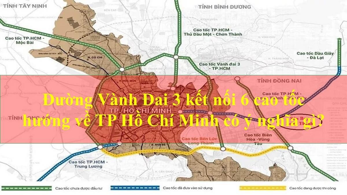 Đường Vành Đai 3 và 6 cao tốc hướng về TP Hồ Chí Minh