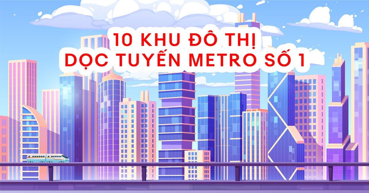 Đồ án quy hoạch 10 khu đô thị dọc tuyến Metro số 1